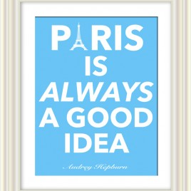 Paris is Always a Good Idea – Downloadable Print