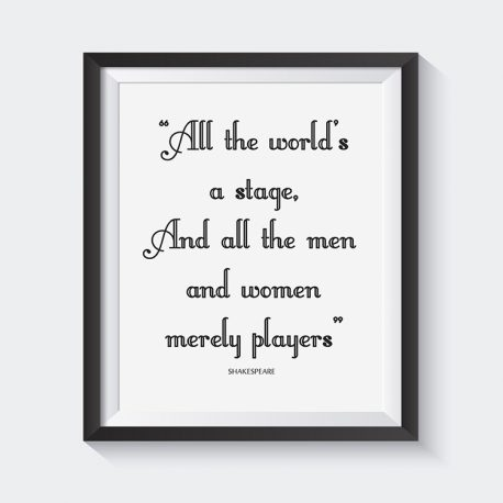 All The World's a Stage Downloadable Print
