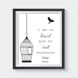 """I Am No Bird"" Charlotte Bronte Quote – Downloadable Print"