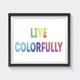 Live Colorfully – Downloadable Print